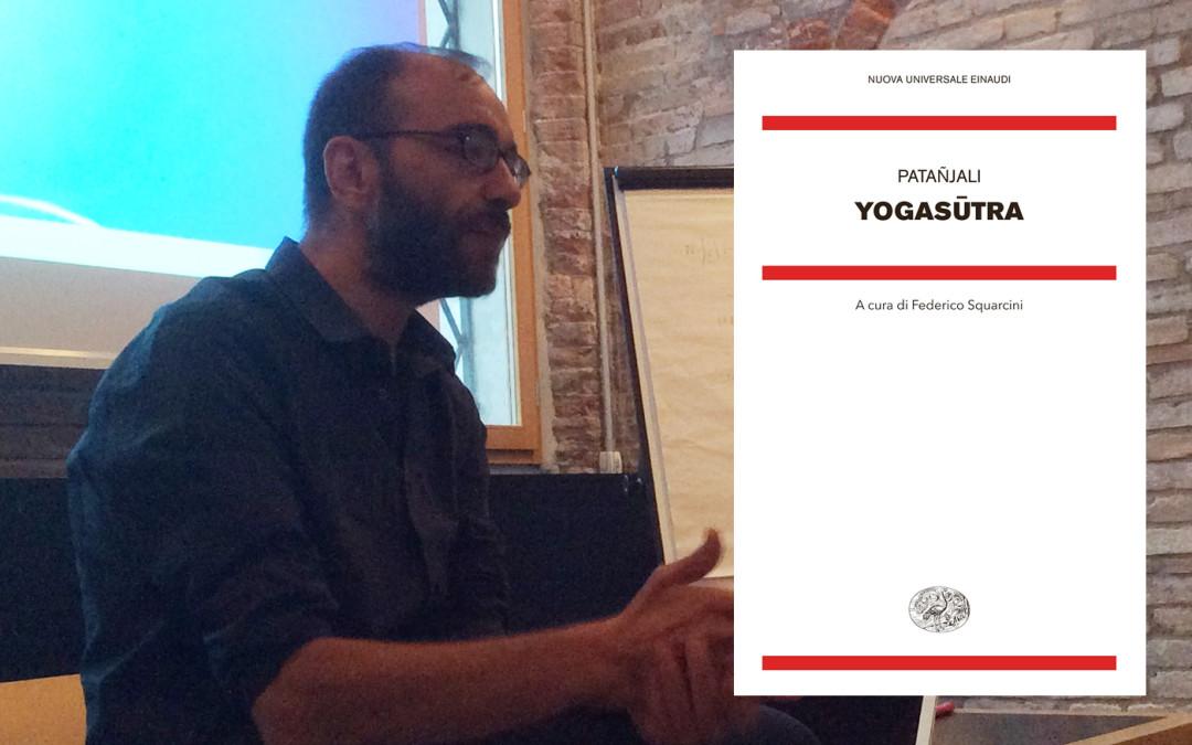 YOGASŪTRA di Patañjali a cura di Federico Squarcini
